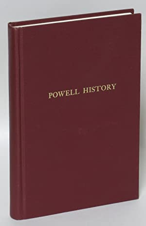 Powell History: An Account of the Lives of the Powell Pioneers of 1851 -- John A., Noah and Alfre...