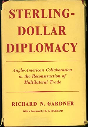 Sterling-Dollar Diplomacy: Anglo-American Collaboration in the Reconstruction of Multilateral Trade