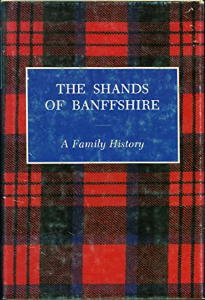 The Shands of Banffshire, a Family History
