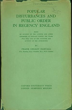 Popular Disturbances and Public Order in Regency: Darvall, Frank Ongley