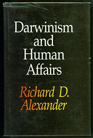 Darwinism and Human Affairs (The Jessie and: Alexander, Richard D.