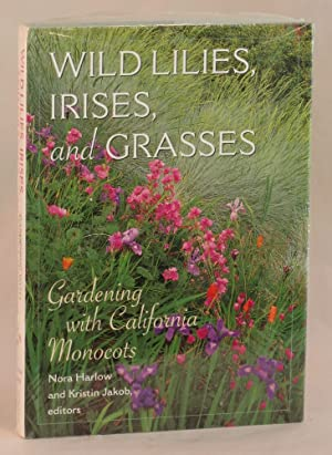 Wild Lilies, Irises, and Grasses: Gardening with California Monocots