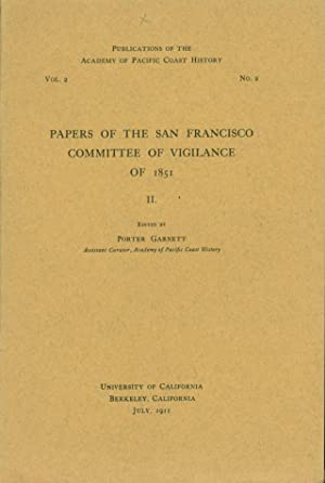 Papers of the San Francisco Committee of Vigilance of 1851. Part II