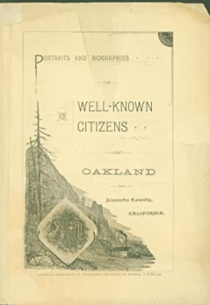 Portraits and Biographies of Well-Known Citizens of Oakland and Alameda Couunty, California (pros...