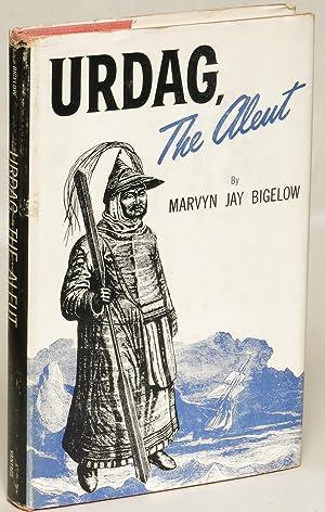 Urdag, the Aleut: Marvyn Jay Bigelow