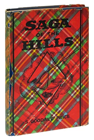 Saga of the Hills, Illustrations from a Rare Collection of Historical Photographs Portraying ...
