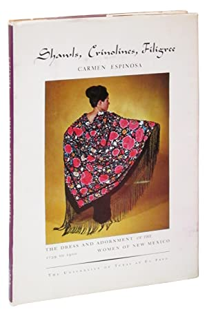 Shawls, Crinolines, Filigree: The Dress and adornment of the Women of New Mexico, 1739 to 1900: ...