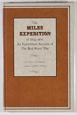 The Miles Expedition of 1874-1875: an Eyewitness Account of the Red River War: Marshall, J. T.; ...