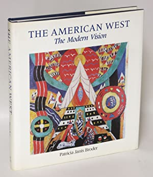 The American West: The Modern Vision: Broder, Patricia Janis