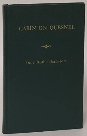 Cabin On Quesnel: Barneson, June Rothe