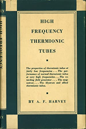 High Frequency Thermionic Tubes: Harvey, A. F.