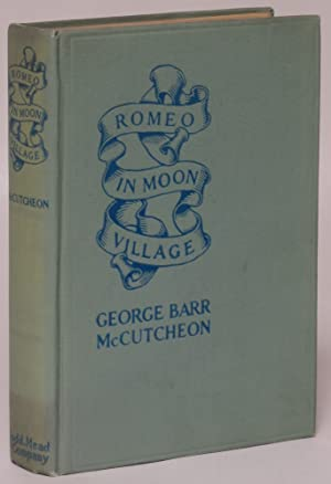 Romeo in Moon Village,: McCutcheon, George Barr