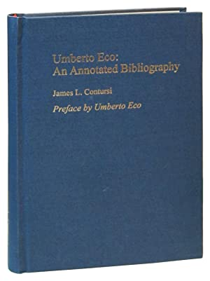 Umberto Eco: An Annotated Bibliography of First and Important Editions: Contrusi, James; preface by...