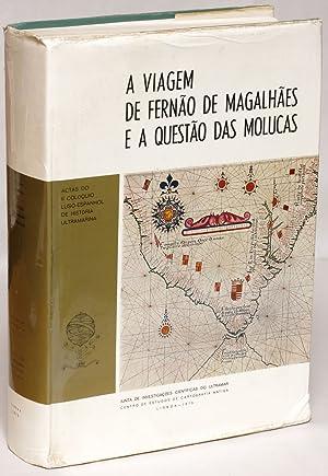 A viagem de Fernao de Magalhaes e a questao das Molucas: Actas do II Coloquio Luso-Espanhol de ...
