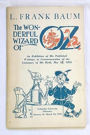 the Wonderful Wizard of Oz an Exhibition: L. Frank Baum