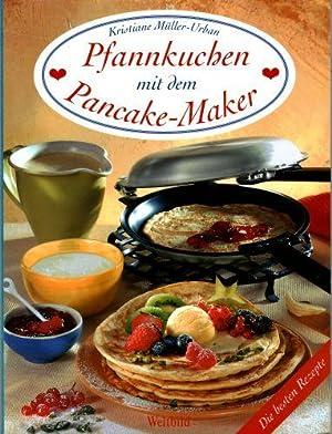 Pfannkuchen mit dem Pancake-Maker. Die besten Rezepte: Müller-Urban Kristiane