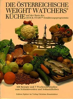 Die österreichische Weight Watchers Küche auf der Basis des QUICK START Ernährungsprogramms - 420 ...