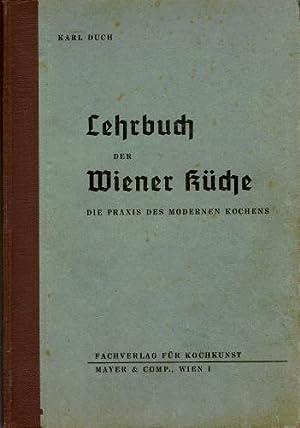 Lehrbuch der Wiener Küche. Die Praxis des modernen Kochens: Duch Karl