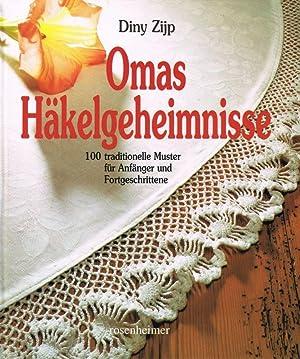 Omas Häkelgeheimnisse - 100 traditionelle Muster für Anfänger und Fortgeschrittene: Zijp Diny