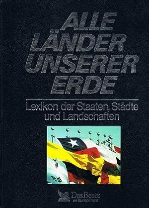 Alle Länder unserer Erde - Lexikon der Staaten, Städte und Landschaften: Göbel Dr. Peter ...