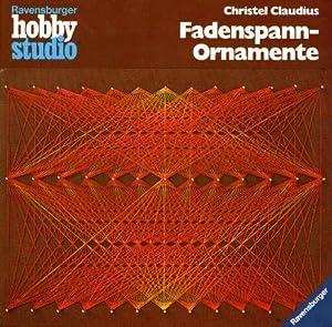 Fadenspann-Ornamente Bilder aus Nägeln, Nadeln, Drähten und Fäden: Claudius Christel