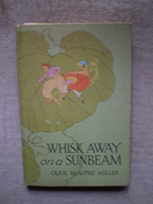 Whisk Away On A Sunbeam: Miller, Olive Beaupre and Wright Enright, Maginel