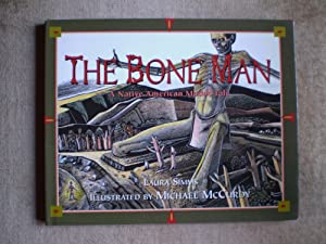 The Bone Man -- A Native American Modoc Tale: Simms , Laura and McCurdy , Michael