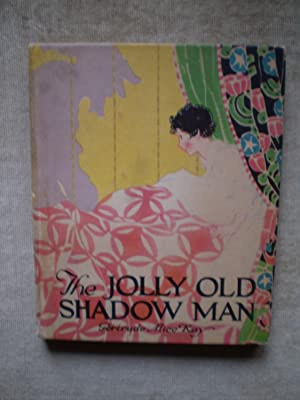 The Jolly Old Shadow Man: Kay , Gertrude Alice