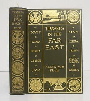 TRAVELS IN THE FAR EAST.: Peck, Ellen M.H.