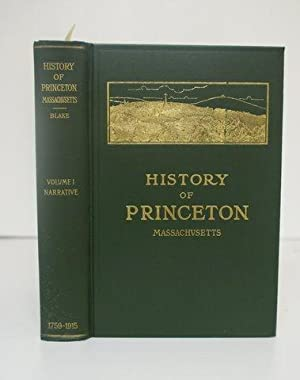 HISTORY OF THE TOWN OF PRINCETON IN THE COUNTY OF WORCESTER AND COMMONWEALTH OF MASSACHUSETTS 1759-...