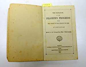 NARRATIVE OF THE PILGRIM'S PROGRESS FROM THIS WORLD TO THAT WHICH IS TO COME.: Bunyan, John.