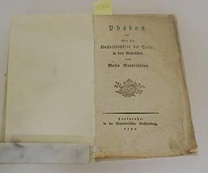 PHADON ODER UBER DIE UNSTERBLICHKEIT DER SEELE IN DREY GESPRACHEN.: Mendelssohn, Moses.