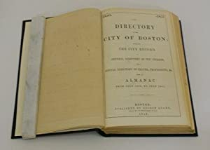 DIRECTORY OF THE CITY OF BOSTON: EMBRACING THE CITY RECORD, A GENERAL DIRECTORY OF THE CITIZENS, ...