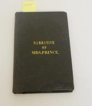 NARRATIVE OF THE LIFE AND TRAVELS OF MRS. NANCY PRINCE. WRITTEN BY HERSELF.: Prince, Nancy