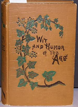 WIT AND HUMOR OF THE AGE.: Twain, Mark, et al.