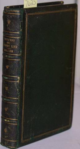 PICTURES OF COUNTRY LIFE, AND SUMMER RAMBLES IN GREEN AND SHADY PLACES.: Miller, Thomas.