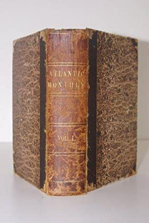 ATLANTIC MONTHLY. A MAGAZINE OF LITERATURE, ART, AND POLITICS. VOLUME 1 & 2.
