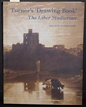 TURNER'S 'DRAWING BOOK'. THE LIBER STUDIORUM.: Forrester, Gillian; Turner, J. M. W.