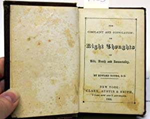 COMPLAINT AND CONSOLATION: OR NIGHT THOUGHTS ON LIFE, DEATH AND IMMORTATLITY.: Young, Edward.