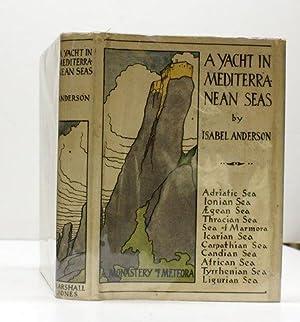 YACHT IN MEDITERRANEAN SEAS.: Anderson, Isabel.