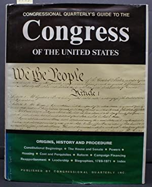 CONGRESSIONAL QUARTERLY'S GUIDE TO THE CONGRESS OF THE UNITED STATES. ORIGINS, HISTORY AND PROCED...
