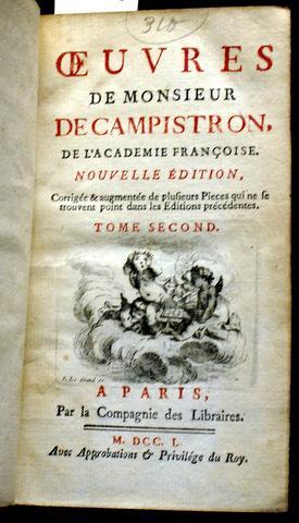 OEUVRES DE MONSIEUR DE CAMPISTRON, DE L'ACADEMIE FRANCOISE. NOUVELLE EDITION. CORRIGEE & ...