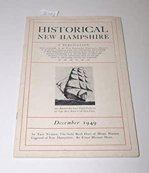 Historical New Hampshire. A Publication. December 1949.: Unknown