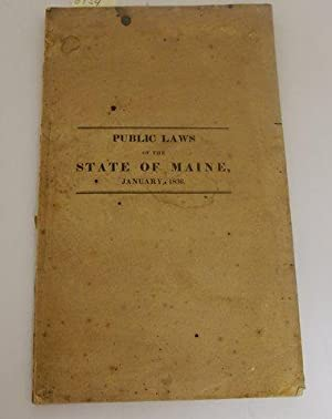 PUBLIC ACTS OF THE STATE OF MAINE, PASSED BY THE SIXTEENTH LEGISLATURE, JANUARY SESSION 1836.: ...