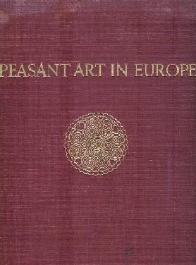 PEASANT ART IN EUROPE.: Bossert. H. Th.