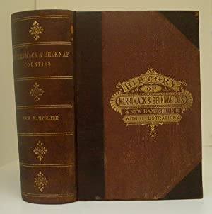 HISTORY OF MERRIMACK AND BELKNAP COUNTIES, NEW HAMPSHIRE.: Hurd, D. Hamilton