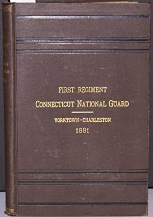 TRIP OF THE FIRST REGIMENT C.N.G. TO YORKTOWN, VA AND CHARLESTON, SC.: Rathbun, Julius G.