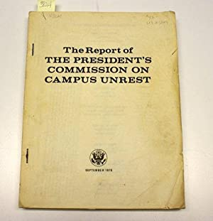 REPORT OF THE PRESIDENT'S COMMISSION ON CAMPUS UNREST.: Unknown.