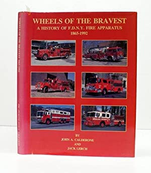 WHEELS OF THE BRAVEST: A HISTORY OF: Calderone, John A.