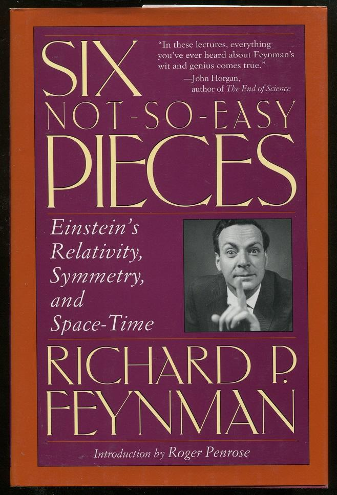 Six Not So Easy Pieces Einsteins Relativity Symmetry Ande Time